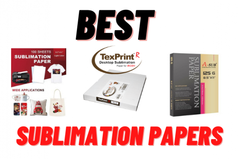 Best Sublimation Papers For Your Sublimation Printer In 2021