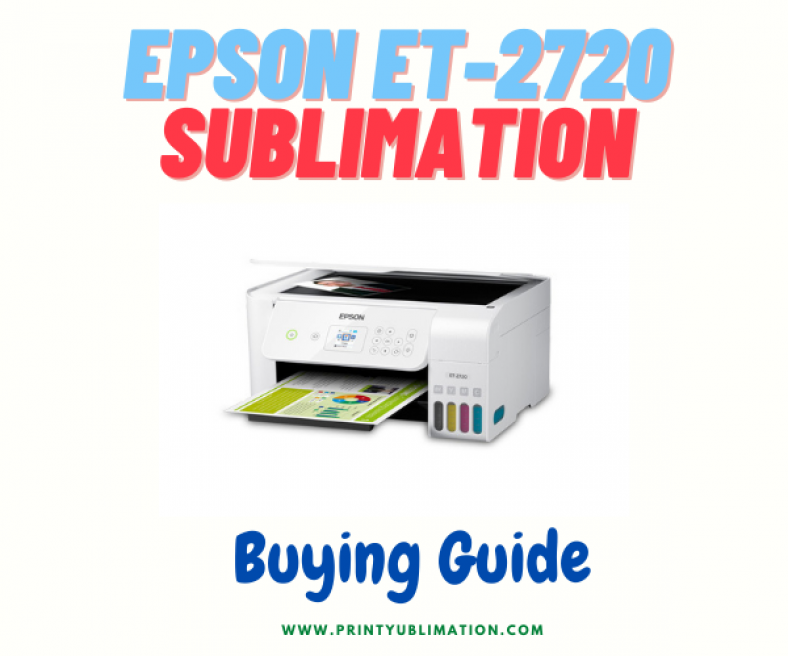 Epson EcoTank ET-2720 for Dye-Sublimation Printing