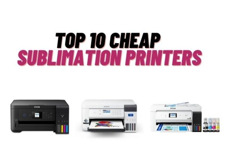 Best Cheap Printers For Dye-Sublimation