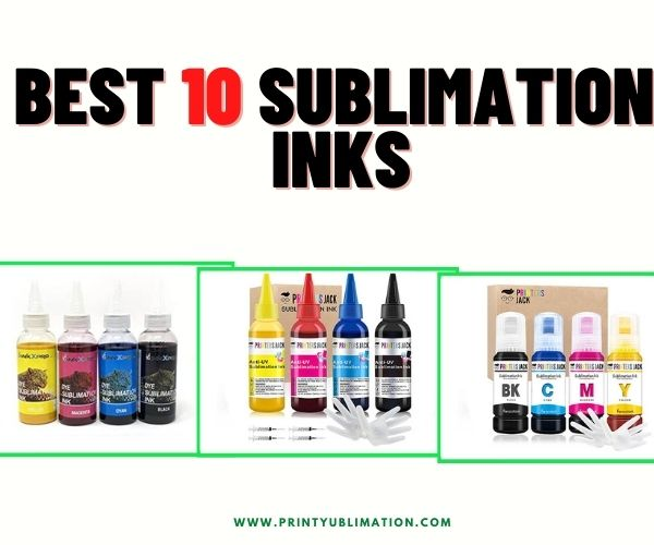 Best Sublimation Inks For your Printer